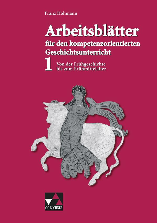 Arbeitsblätter für den kompetenzorientierten Geschichtsunterricht ...