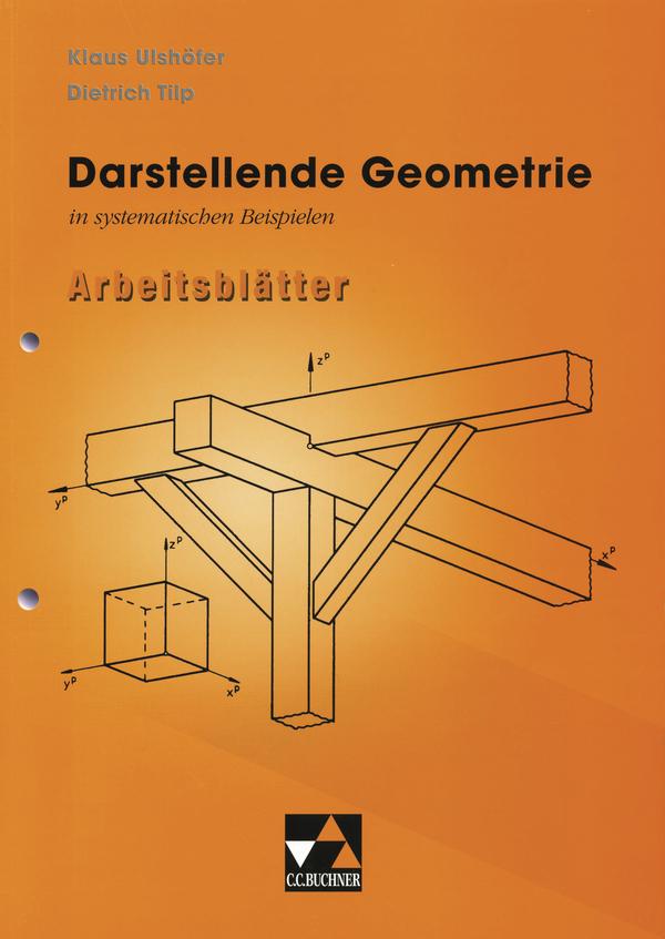 Darstellende Geometrie in systematischen Beispielen, Mathematik ...
