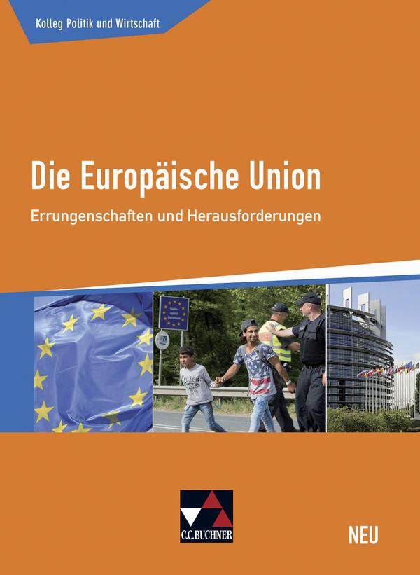 die europ ische union neu errungenschaften und herausforderungen politik lehrbuch. Black Bedroom Furniture Sets. Home Design Ideas